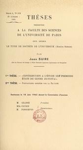 Jean Suire - Contribution à l'étude des premiers états du genre Eupista - Thèse présentée à la Faculté des sciences de l'Université de Paris pour obtenir le titre de Docteur mention sciences. Suivi de Propositions données par la Faculté.