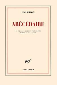Jean Sulivan - Abécédaire.
