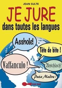 Jean Sulte - Je jure dans toutes les langues.