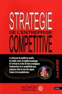 Jean Supizet - Stratégie de l'entreprise compétitive.