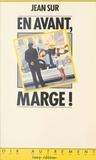 Jean Sur - En avant, marge ! ou la Vie apéritive.
