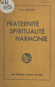 Jean Suscinio - Fraternité, spiritualité, harmonie.