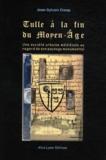 Jean-Sylvain Cresp - Tulle à la fin du Moyen Age - Une société urbaine médiévale au regard de son paysage monumental.