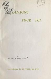 Jean Sylvaire - Chansons pour toi.