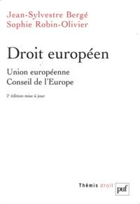 Jean-Sylvestre Bergé et Sophie Robin-Olivier - Droit européen - Union européenne, Conseil de l'Europe.