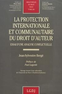 Jean-Sylvestre Bergé - La protection internationale et communautaire du droit d'auteur - Essai d'une analyse conflictuelle.
