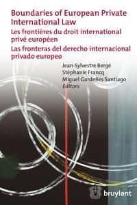 Jean-Sylvestre Bergé et Stéphanie Francq - Les frontières du droit international privé européen - Edition français-anglais-espagnol.