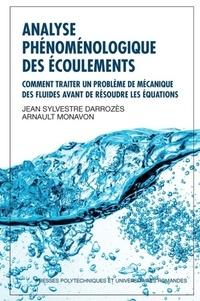Jean Sylvestre Darrozès et Arnault Monavon - Analyse phénoménologique des écoulements - Comment traiter un ^roblème de mécanique des fluides avant de résoudre les équations.