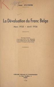 Jean Sylvestre et Jean Lescure - La dévaluation du Franc belge mars 1935 - avril 1936.