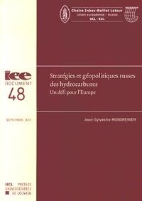 Jean-Sylvestre Mongrenier - Stratégies et géopolitiques russes des hydrocarbures - Un défi pour l'Europe.