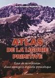 jean sylvestre morabito - Atlas de la Ligurie primitive - Essai de reconstitution d'une toponymie originelle protoceltique.