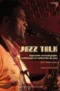Jean Szlamowicz - Jazz Talk - Approche lexicologique, esthétique et culturelle du jazz.