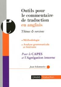 Jean Szlamowicz - Outils pour le commentaire de traduction en anglais - Thèmes et versions.