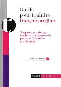 Jean Szlamowicz - Outils pour traduire français-anglais - Versions et thèmes traduits et commentés pour comprndre et s'exercer.