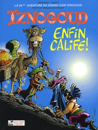 Jean Tabary - Iznogoud Tome 20 : Enfin calife !.