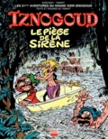 Jean Tabary et René Goscinny - Iznogoud Tome 21 : Le piège de la sirène.