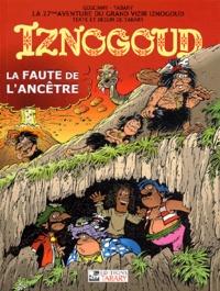 Jean Tabary - Iznogoud Tome 27 : La faute de l'ancêtre.