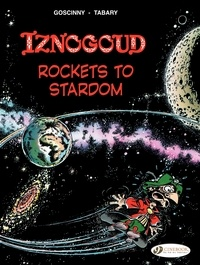 Jean Tabary et René Goscinny - The Adventures of the Grand Vizir Iznogoud Tome 8 : Rockets to Stardom.