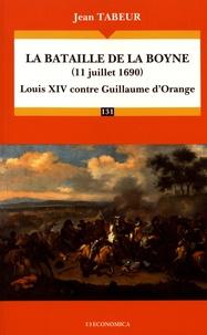 Jean Tabeur - La bataille de la Boyne (11 juillet 1690) - Louis XIV contre Guillaume d'Orange.