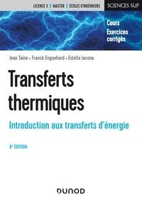 Jean Taine et Franck Enguehard - Transferts thermiques - 6e éd. - Introduction aux transferts d'énergie.