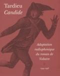 Jean Tardieu - Candide - Adaptation radiophonique du roman de Voltaire.
