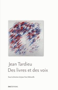 Jean Tardieu - Des livres et des voix.