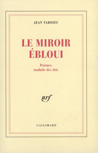 Le Miroir ébloui Poèmes Traduits Des Arts 1927 1992