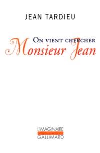 Jean Tardieu - On vient chercher monsieur Jean.