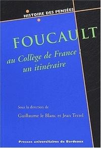Jean Terrel et  Collectif - Foucault au Collège de France : un itinéraire.