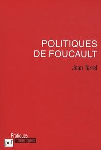 Jean Terrel - Politiques de Foucault.