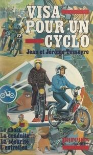 Jean Tesseyre et Jerôme Tesseyre - Visa pour un cyclo.