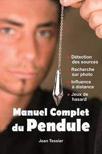 Manuel complet du Pendule - Jean Tessier |