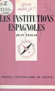Jean Testas et Paul Angoulvent - Les institutions espagnoles.