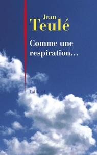 Jean Teulé - Comme une respiration....