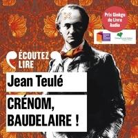 Jean Teulé et Dominique Pinon - Crénom, Baudelaire !.