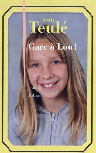Gare à Lou ! - Jean Teulé - Format ePub - 9782260053026 - 12,99 €