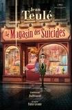 Jean Teulé - Le Magasin des Suicides.