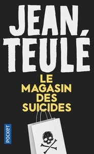 Jean Teulé - Le Magasin des Suicides.