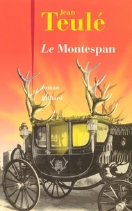 Télécharger ebook gratuitement Le Montespan  par Jean Teulé in French