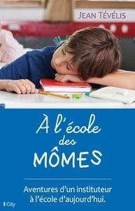 Jean Tévélis - A l'école des mômes.