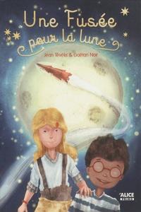 Jean Tévélis et Gaëtan Noir - Une fusée pour la Lune.