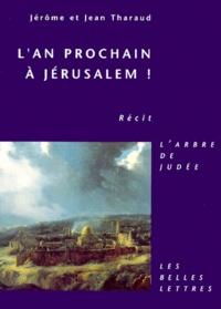 Jean Tharaud et Jérôme Tharaud - L'an prochain à Jérusalem !.