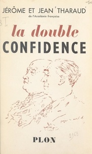 Jean Tharaud et Jérôme Tharaud - La double confidence.