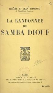 Jean Tharaud et Jérôme Tharaud - La randonnée de Samba Diouf.