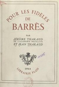 Jean Tharaud et Jérôme Tharaud - Pour les fidèles de Barrès.