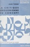 Jean Theau et Georges Hahn - La critique bergsonienne du concept.