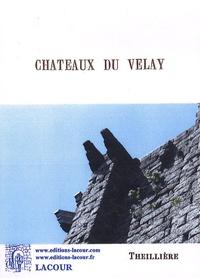 Jean Theillière - Les châteaux du Velay et autres questions d'histoire locale.