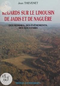 Jean Thèvenet et Christian Signol - Regards sur le Limousin de jadis et de naguère - Des hommes, des événements, des souvenirs.