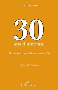 Jean Thévenot - 30 ans d'antenne - Ma radio et ma télé des années 50.
