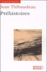 Jean Thibaudeau - Préhistoires.